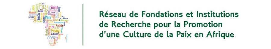 Site Officiel du Réseau des Fondations et Institutions de Recherche pour la Promotion d'une Culture de la Paix en Afrique  - reseaupaix.org